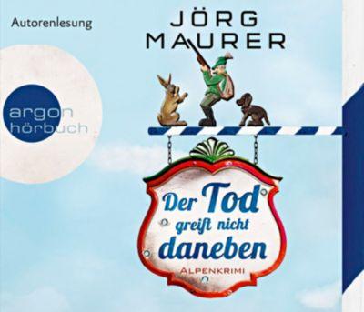 Der Tod greift nicht daneben, 6 Audio-CDs, Jörg Maurer