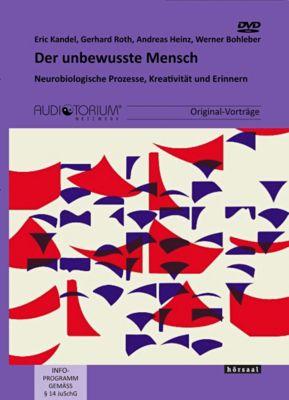 Der unbewusste Mensch, DVD, Eric Kandel, Gerhard Roth, Andreas Heinz, Werner Bohleber