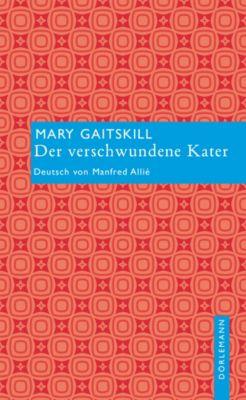 Der verschwundene Kater, Mary Gaitskill