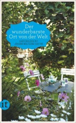 'Der wunderbarste Ort von der Welt', Johann Wolfgang von Goethe