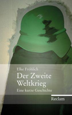 Der Zweite Weltkrieg, Elke Fröhlich