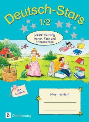 Deutsch-Stars: 1./2. Schuljahr: Lesetraining, Hexen, Feen und Prinzessinnen, Cornelia Scholtes, Annette Webersberger, Ursula Kuester
