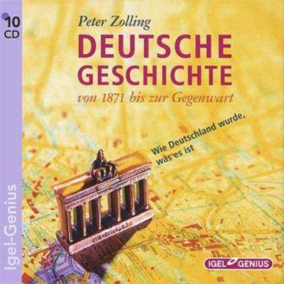Deutsche Geschichte, Von 1871 bis zur Gegenwart, 10 Audio-CDs, Peter Zolling