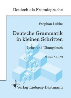 Deutsche Grammatik in kleinen Schritten, Stephan Lübke