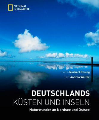 Deutschlands Küsten und Inseln, Norbert Rosing, Andrea Walter