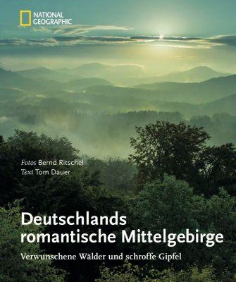 Deutschlands romantische Mittelgebirge, Bernd Ritschel, Tom Dauer