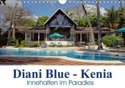 Diani Blue - Kenia. Innehalten im Paradies (Wandkalender 2018 DIN A4 quer) Dieser erfolgreiche Kalender wurde dieses Jah, Susan Michel / CH