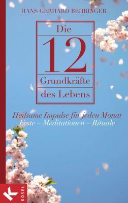 Die 12 Grundkräfte des Lebens, Hans G. Behringer