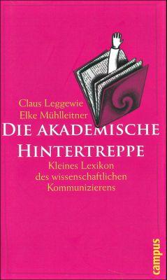 Die akademische Hintertreppe, Claus Leggewie, Elke Mühlleitner