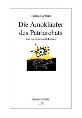 Die Amokläufer des Patriarchats, Claudio Hofmann