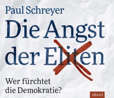 Die Angst der Eliten, 6 Audio-CDs, Paul Schreyer
