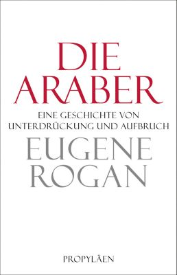 Die Araber, Eugene L. Rogan