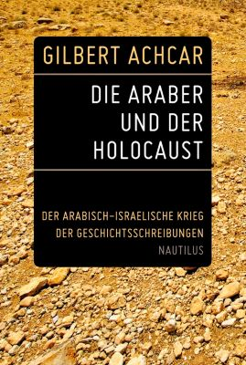 Die Araber und der Holocaust, Gilbert Achcar