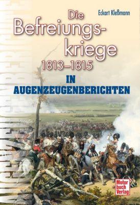 Die Befreiungskriege 1813-1815 in Augenzeugenberichten, Eckart Kleßmann