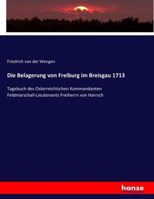 Die Belagerung von Freiburg im Breisgau 1713, Friedrich von der Wengen
