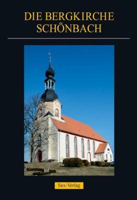 Die Bergkirche Schönbach, Michael Beyer, A. Peter Bräuer, Bernd Holfter, Hartmut Mai, Gerhart Pasch