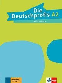 Die Deutschprofis: Bd.A2 Lehrerhandbuch