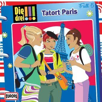 Die drei Ausrufezeichen Band 5: Tatort Paris (1 Audio-CD), Die drei !!!