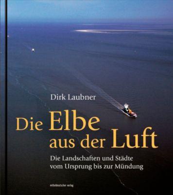Die Elbe aus der Luft, Dirk Laubner