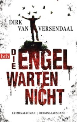 Die Engel warten nicht, Dirk van Versendaal