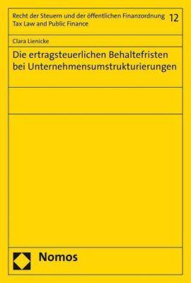 Die ertragsteuerlichen Behaltefristen bei Unternehmensumstrukturierungen, Clara Lienicke