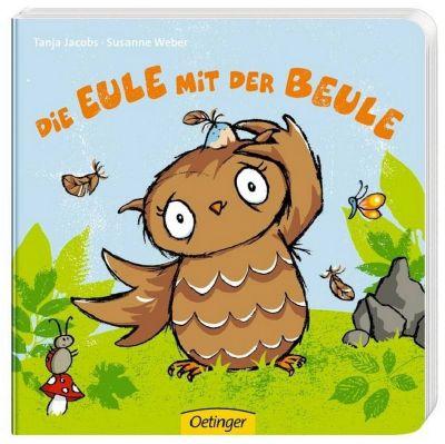 Die Eule mit der Beule, Tanja Jacobs, Susanne Weber