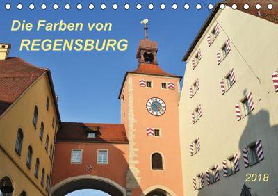 Die Farben von Regensburg (Tischkalender 2018 DIN A5 quer), Jutta Heußlein