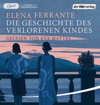 Die Geschichte des verlorenen Kindes, 2 MP3-CDs, Elena Ferrante