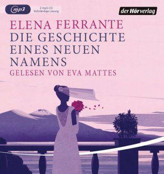 Die Geschichte eines neuen Namens, 2 MP3-CDs, Elena Ferrante