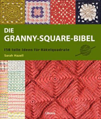 Die Granny-Square Bibel, Sarah Hazell