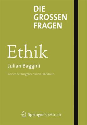 Die großen Fragen - Ethik, Julian Baggini