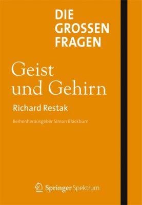 Die großen Fragen - Geist und Gehirn, Richard Restak