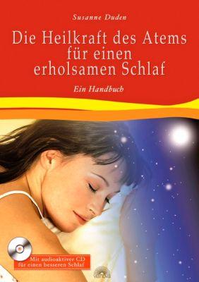 Die Heilkraft des Atems für einen erholsamen Schlaf, mit CD, Susanne Duden
