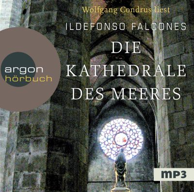 Die Kathedrale des Meeres, 2 MP3-CDs, Ildefonso Falcones