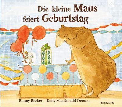 Die kleine Maus feiert Geburtstag, Bonny Becker