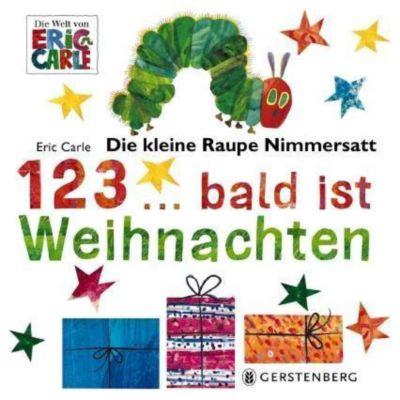 Die kleine Raupe Nimmersatt - 1, 2, 3 bald ist Weihnachten, Eric Carle