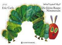 Die kleine Raupe Nimmersatt - Arabisch-deutsche Ausgabe, Eric Carle