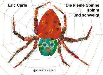 Die kleine Spinne spinnt und schweigt, Eric Carle