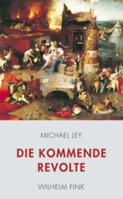 Die kommende Revolte, Michael Ley