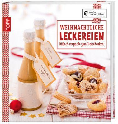 Die kreative Manufaktur - Weihnachtliche Leckereien, Anne Iburg, Anna Postel