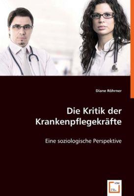 Die Kritik der Krankenpflegekräfte, Diane Röhrner