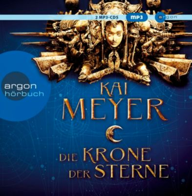 Die Krone der Sterne, 2 MP3-CD, Kai Meyer