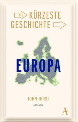 Die kürzeste Geschichte Europas, John Hirst