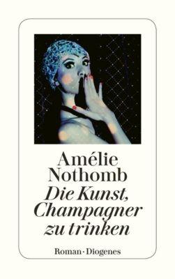 Die Kunst, Champagner zu trinken, Amélie Nothomb