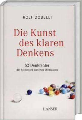 Die Kunst des klaren Denkens, Rolf Dobelli