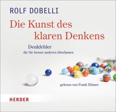 Die Kunst des klaren Denkens, Audio-CD, Rolf Dobelli
