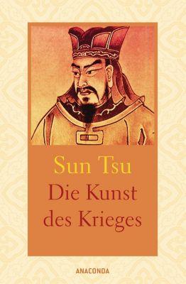 Die Kunst des Krieges. Wahrhaft siegt, wer nicht kämpft, Sun Tsu