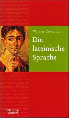Die lateinische Sprache, Werner Eisenhut