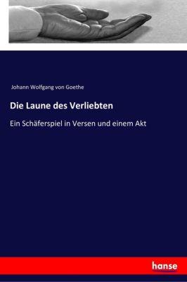 Die Laune des Verliebten, Johann Wolfgang von Goethe