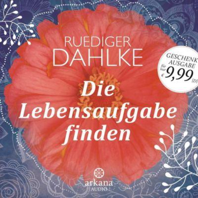 Die Lebensaufgabe finden, 1 Audio-CD, Ruediger Dahlke